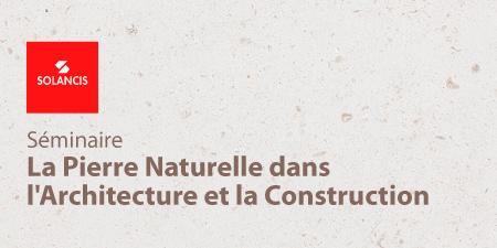 """Séminaire """"La Pierre naturelle dans l'Architecture et la Construction"""""""